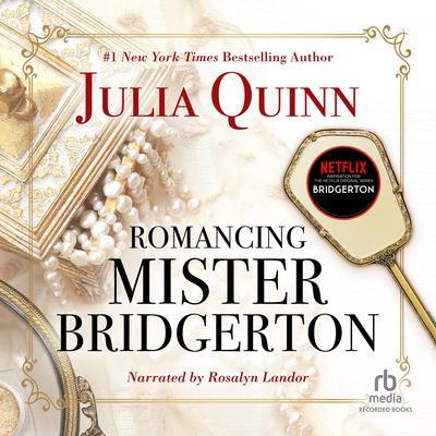 Romancing Mister Bridgerton Audiobook, by
