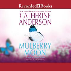 Mulberry Moon Audiobook, by Catherine Anderson