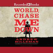 World, Chase Me Down Audiobook, by Andrew Hilleman