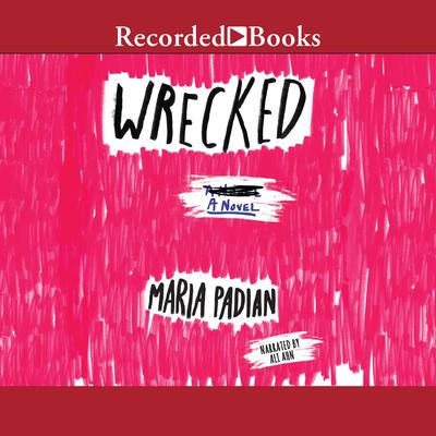 Wrecked Audiobook, by Maria Padian