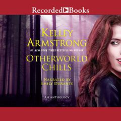 Otherworld Chills Audiobook, by Kelley Armstrong
