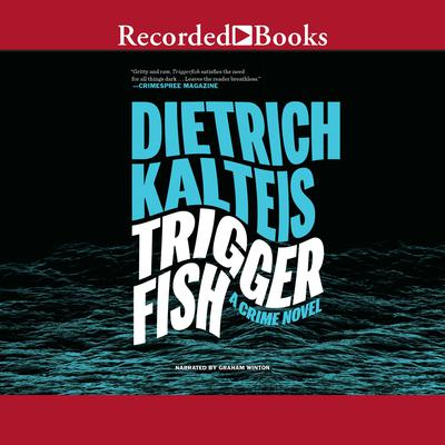 Triggerfish: A Crime Novel Audiobook, by