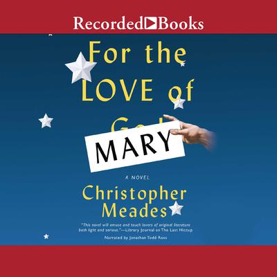 For the Love of Mary Audiobook, by Christopher  Meades