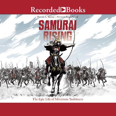 Samurai Rising: The Epic Life of Minamoto Yoshitsune Audiobook, by Pamela S. Turner