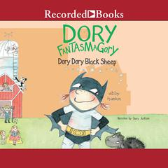 Dory Fantasmagory: Dory Dory Black Sheep Audiobook, by Abby Hanlon