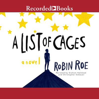 A List of Cages Audiobook, by Robin Roe