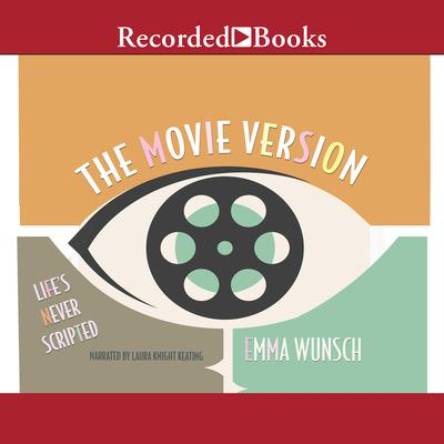 The Movie Version Audiobook, by Emma Wunsch