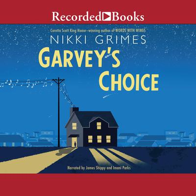 Garveys Choice Audiobook, by Nikki Grimes
