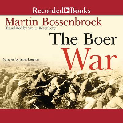 The Boer War Audiobook, by Martin Bossenbroek
