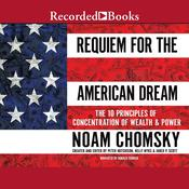 Requiem for the American Dream: The Principles of Concentrated Wealth and Power Audiobook, by Noam Chomsky