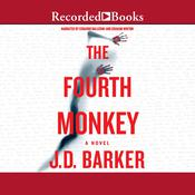 The Fourth Monkey Audiobook, by J.D. Barker