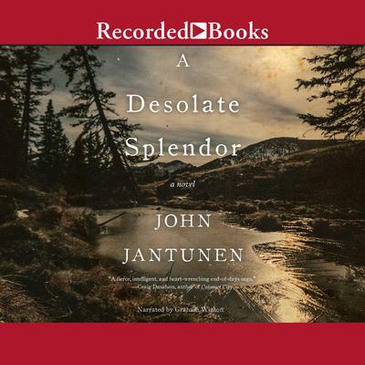 A Desolate Splendor: A Novel Audiobook, by John Jantunen