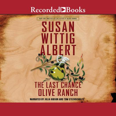 The Last Chance Olive Ranch Audiobook, by Susan Wittig Albert