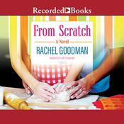 From Scratch Audiobook, by Rachel Goodman