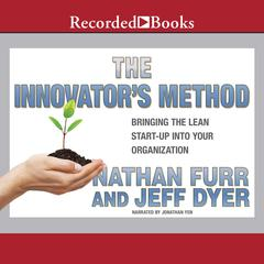 The Innovators Method: Bringing the Lean Start-up into Your Organization Audiobook, by Jeffrey Dyer, Nathan Furr