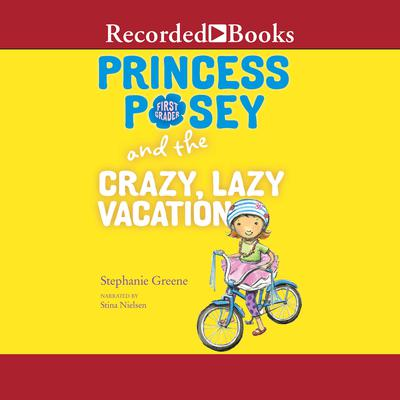 Princess Posey and the Crazy, Lazy Vacation Audiobook, by