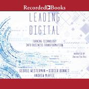 Leading Digital: Turning Technology Into Business Transformation Audiobook, by Andrew McAfee, George Westerman, Didier Bonnet