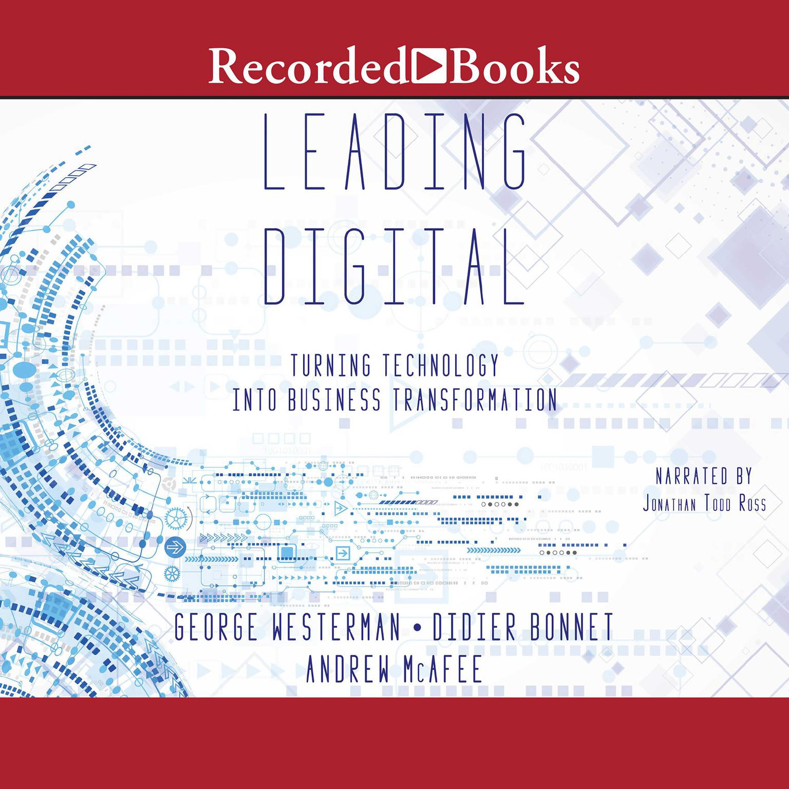 Printable Leading Digital: Turning Technology Into Business Transformation Audiobook Cover Art