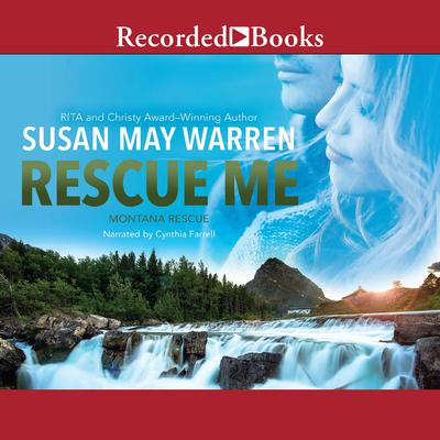 Rescue Me Audiobook, by Susan May Warren