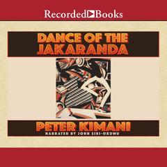 Dance of the Jakaranda Audiobook, by Peter Kimani