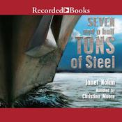 Seven and a Half Tons of Steel Audiobook, by Janet Nolan