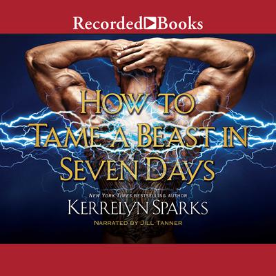 How to Tame a Beast in Seven Days Audiobook, by Kerrelyn Sparks