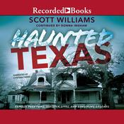 Haunted Texas: Famous Phantoms, Sinister Sites, and Lingering Legends, second edition Audiobook, by Donna Ingham, Scott WIlliams