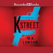 K Street Audiobook, by M. A. Lawson