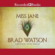 Miss Jane: A Novel Audiobook, by Brad Watson