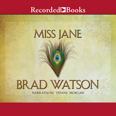 Miss Jane: A Novel Audiobook, by Brad Watson