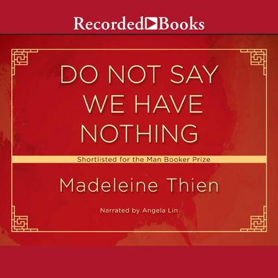 Do Not Say We Have Nothing Audiobook, by Madeleine Thien