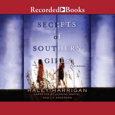 Secrets of Southern Girls Audiobook, by Haley Harrigan