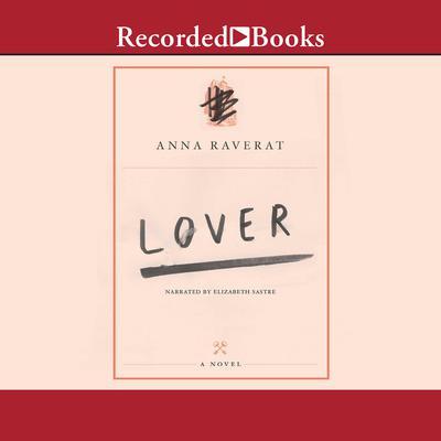 Lover: A Novel Audiobook, by Anna Raverat