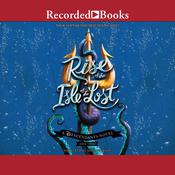 Rise of the Isle of the Lost Audiobook, by Melissa de la Cruz