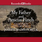 My Father and Atticus Finch: A Lawyers Fight for Justice in 1930s Alabama Audiobook, by Joseph Madison Beck