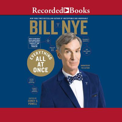 Everything All at Once: How to Unleash Your Inner Nerd, Tap into Radical Curiosity and Solve Any Problem Audiobook, by Bill Nye