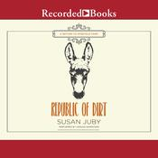Republic of Dirt Audiobook, by Susan Juby