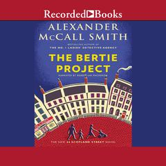 The Bertie Project Audiobook, by Alexander McCall Smith