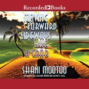 Moving Forward Sideways Like a Crab Audiobook, by Shani Mootoo