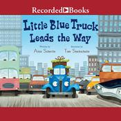 Little Blue Truck Leads the Way Audiobook, by Alice Schertle
