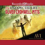 The Unexpected Life of Oliver Cromwell Pitts: Being an Absolutely Accurate Autobiographical Account of My Follies, Fortune, and Fate Audiobook, by Edward Irving Wortis