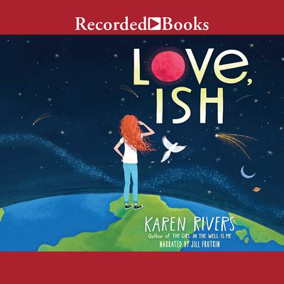 Love, Ish Audiobook, by Karen Rivers
