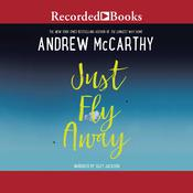 Just Fly Away Audiobook, by Andrew McCarthy