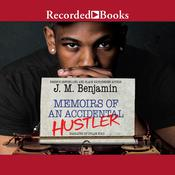 Memoirs of an Accidental Hustler Audiobook, by J. M. Benjamin