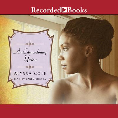 An Extraordinary Union Audiobook, by Alyssa Cole