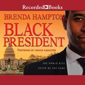 Black President: The World Will Never Be the Same Audiobook, by Brenda Hampton