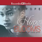Hope Blooms Audiobook, by Jamie Pope