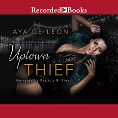 Uptown Thief Audiobook, by Aya de León