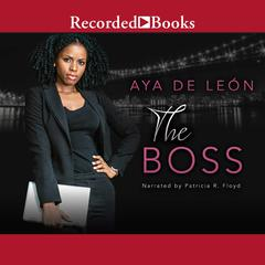 The Boss Audiobook, by Aya De Leon