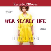 Her Secret Life Audiobook, by Tiffany L. Warren